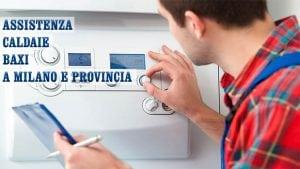Assistenza Caldaie Baxi a Milano e Provincia